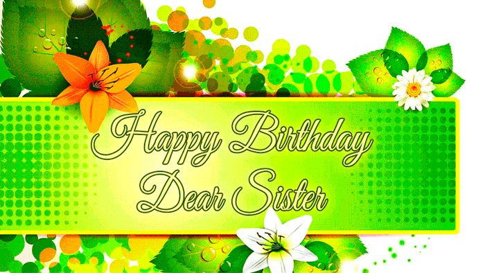 Happy Birthday Sister GIFs. Birthday Cards For Your Dear Sister